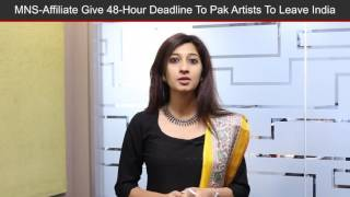 48-Hour Deadline Set By MNS-Affiliate For Pak Pakistani Artists To Leave India