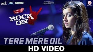 Tere Mere Dil - Rock On 2 -Farhan Akhtar & Shraddha Kapoor - Shankar Ehsaan Loy