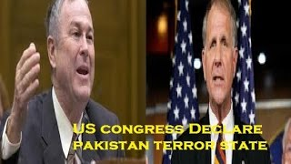 US Congress to DECLARE 'PAKISTAN A TERRORIST STATE' - Ted Poe ,Dana Rohrabacher