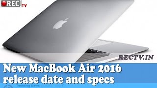 New MacBook Air 2016 release date and specs - latest gadget news updates