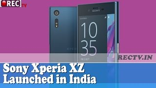 Sony Xperia XZ Launched in India - latest gadget news updates