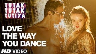 LOVE THE WAY YOU DANCE Video Song -Tutak Tutak Tutiya Prabhudeva Sonu Sood Tamannaah