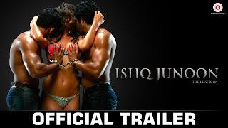 Ishq Junoon - Official Movie Trailer -Rajbir, Divya & Akshay
