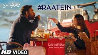 RAATEIN Video Song - SHIVAAY - Jasleen Royal - Ajay Devgn