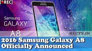 2016 Samsung Galaxy A8 Officially Announced - latest gadget news updates