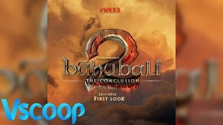 First Look Bahubali 2 The Conclusion - VSCOOP