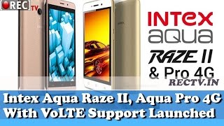 Intex Aqua Raze II, Aqua Pro 4G With VoLTE Support Launched in India - latest gadget news updates