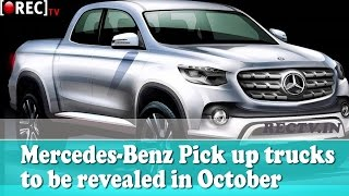 Mercedes Benz Pick up trucks to be revealed in October - latest automobile news updates