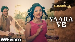 YAARA VE Video Song Gandhigiri Ankit Tiwari, Sunidhi Chauhan
