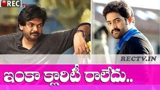 No Clarity Yet on Jr Ntr and Puri Jagannadh Next Movie - latest telugu film news updates gossips