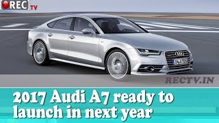 2017 Audi A7 to be ready to launch in next year - latest automobile news updates