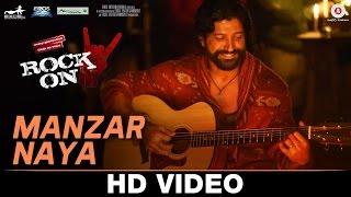 Manzar Naya - Rock On 2 Farhan Akhtar, Arjun Rampal, Purab Kholi, Prachi Desai & Shahana Goswami