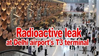 Radioactive leak from Air France cargo suspected at IGI T3