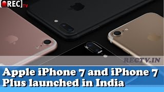 Apple iPhone 7 and iPhone 7 Plus launched in India - latest gadget news updates