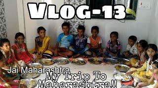 [Vlog-13]My Trip to Maharashtra,Day-1and2 (Jai Maharashtra)
