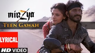 TEEN GAWAH Lyrical Video Song MIRZYA Shankar Ehsaan Loy Rakeysh Omprakash Mehra Gulzar
