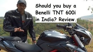 Benelli TNT 600i India Review - Should you buy ?