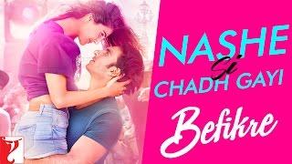 Nashe Si Chadh Gayi - Song Befikre Arijit Singh Ranveer Singh Vaani Kapoor