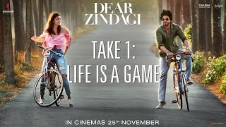 Dear Zindagi Take 1: Life Is A Game - Teaser | Alia Bhatt, Shah Rukh Khan - A film by Gauri Shinde
