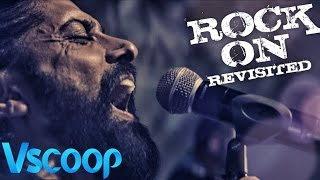 ROCK ON REVISITED Video Song - Rock On 2, Farhan Akhtar, Shraddha Kapoor #VSCOOP