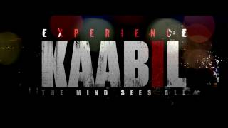 Experience Kaabil - Kaabil Teaser - Hrithik Roshan - Yami Gautam - 26th Jan 2017