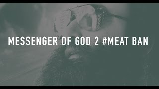 Messenger of God II: How both God and Science say no to meat.