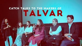 Shoma Chaudhury talks to the cast & crew of Talvar for Catch