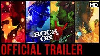 Rock On 2 (Official Trailer) - Farhan Akhtar, Shraddha Kapoor, Arjun Rampal, Prachi Desai