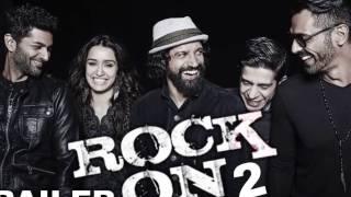 """Rock On 2 Movie "" -  Farhan Akhtar,Shraddha Kapoor,Arjun Rampal & Purab Kohli - Trailer"