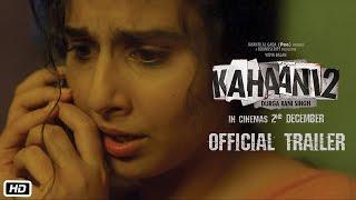 Kahaani 2 - Durga Rani Singh - Official Trailer - Vidya Balan - Arjun Rampal - Sujoy Ghosh