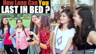 College Girls On How Long Should A Guy Last in Bed (18+) | ANB Team