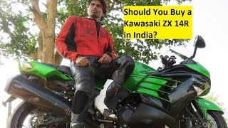 Should You Buy a Kawasaki ZX 14R in India? My Review..