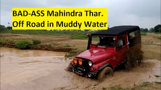 BAD-ASS Mahindra Thar- Off Road in Muddy Water-  VLog Part 4
