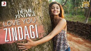 Love You Zindagi - Dear Zindagi - Gauri Shinde - Alia - Shah Rukh - Amit  - Kausar M  - Jasleen R