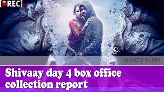 Shivaay day 4 box office collection report - latest bollywood film news updates