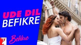 Ude Dil Befikre - Song - Befikre - Benny Dayal - Ranveer Singh - Vaani Kapoor