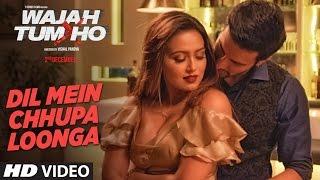 Dil Mein Chhupa Loonga Video Song - Wajah Tum Ho | Armaan Malik & Tulsi Kumar - Meet Bros