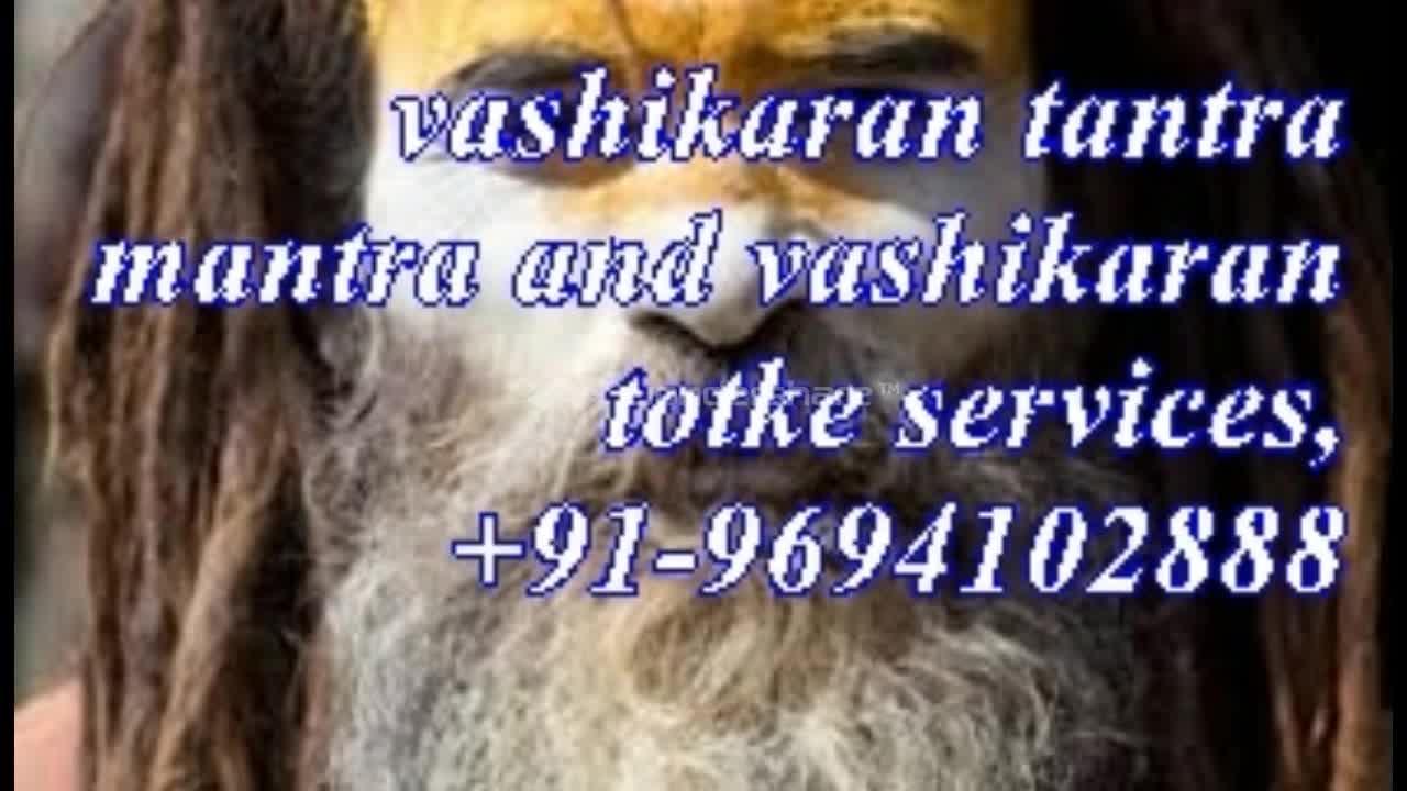 AND ASTROLOGICAL CHARTSGET YOUR LOVE BACK BY VASHIKARAN /+91-96941402888 in uk usa delhi