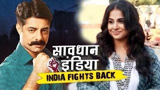 Vidya Balan On Savdhaan India - India Fights Back   Kahaani 2 Promotion