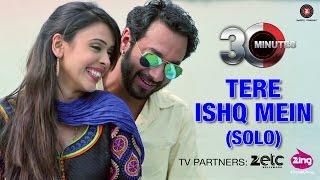 Tere Ishq Mein (Solo) - 30 Minutes Hiten Paintal & Hrishita Bhatt Kunal Ganjawala