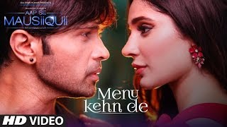 Menu Kehn De (Full Video) AAP SE MAUSIIQUII | Himesh Reshammiya Latest Song  2016