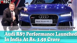 Audi RS7 Performance Launched In India At Rs 1 59 Crore - Latest automobile news updates