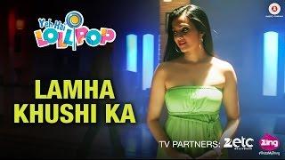 Lamha Khushi Ka - Yeh Hai Lollipop Chirag Thakkar, Ohanna S, Om Puri & Himani S Shahid Mallya