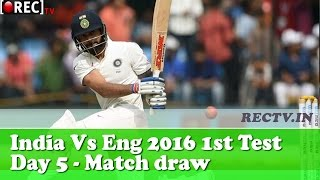 India Vs England 2016 1st Test Day 5 highlights match draw - latest sports news updates