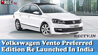 Volkswagen Vento Preferred Edition Re Launched In India - Latest automobile news updates
