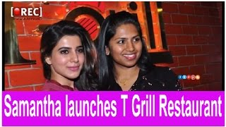Samantha Launches Kona Neeraja's T Grill Restaurant stills - Latest tollywood photo gallery