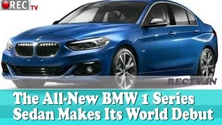 The All New BMW 1 Series Sedan Makes Its World Debut In China || Latest automobile news updates