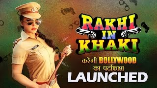 Rakhi In Khaki COMEDY Show Launch - Rakhi Sawant - Web-Series