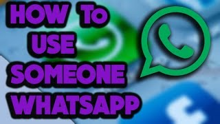 {Hindi} How To Use Someone Whatsapp In Your Phone
