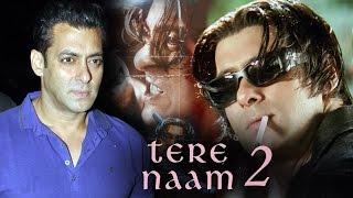 OMG! Salman Khan REJECTED Tere Naam 2